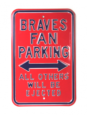 Atlanta Braves Officially Licensed Authentic Steel 12x18 Red Parking Sign - All Others Will Be Ejected-0