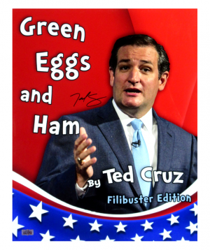 Ted Cruz Signed Iconic Green Eggs & Ham Presidential Campaign Poster - Filibuster Edition-0