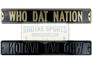 Who Dat Nation Officially Licensed Authentic Steel 36x6 Black & Gold NFL Street Sign-0